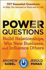 Power Questions : Build Relationships, Win New Business, and Influence Others...