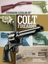 Standard Catalog of Colt Firearms 2nd ed. by Tarr Gun Digest Rifles Pistols Guns