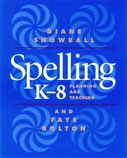 Spelling K-8: Planning and Teaching Diane Snowball, Faye Bolton Books-Good Condi