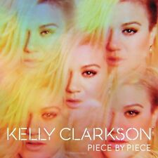 Piece by Piece by Kelly Clarkson (CD, Mar-2015, RCA) NEW
