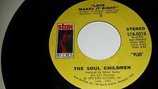 """THE SOUL CHILDREN Love Makes It Right + Monologue STAX 0218 45 7"""""""