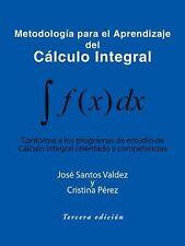 Metodología para el Aprendizaje Del Cálculo Integral : Conforme a Los...