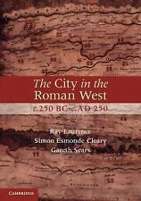 The City in the Roman West, c.250 BC-c.AD 250, Sears, Dr Gareth, Esmonde Cleary,