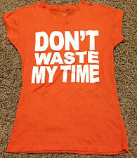 RUE21 DON'T WASTE MY TIME Women's Summer T Shirt Top Graphic Tee Size S ORANGE