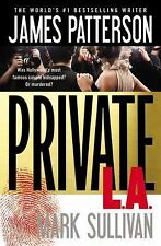 Private: Private L. A. by James Patterson and Mark Sullivan (2014, Paperback)