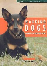 Working Dogs: Training for Sheep and Cattle (Practical Farming), Seis, Colin, Go