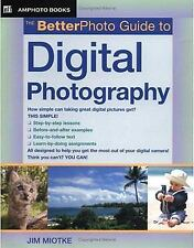 Amphoto Guide: The Betterphoto Guide to Digital Photography by Jim Miotke...
