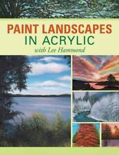 Paint Landscapes in Acrylic with Lee Hammond by Lee Hammond (2009, Paperback)