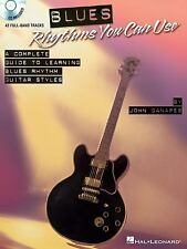 Blues Rhythms You Can Use : A Complete Guide to Learning Blues Rhythm Guitar...