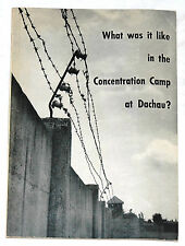 What was it like in the Concentration Camp at Dachau? by Johann Neuhausler