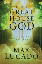 The Great House Of God: A Home for Your Heart, Max Lucado, Good Book