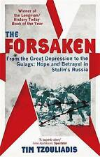 The Forsaken: From the Great Depression to the Gulags - Hope and Betrayal in Sta