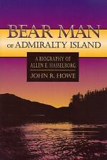 Bear Man of Admiralty Island: A Biography of Allen E. Hasselborg (Lanternlight..