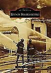 Edison Firefighting (Images of America: New Jersey), Enfield Jr., Eugene A., New