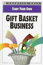 Start Your Own Gift Basket Business (Start Your Own Business)