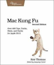 Mac Kung Fu: Over 400 Tips, Tricks, Hints, and Hacks for Apple OS X-ExLibrary