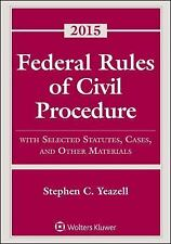Federal Rules of Civil Procedure: with Selected Statutes, Cases, and Other...