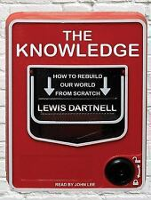 The Knowledge : How to Rebuild Our World from Scratch by Lewis Dartnell...