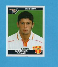 PANINI CALCIATORI 2004-05- Figurina n.279- DONATI - MESSINA -NEW