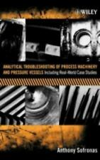 Analytical Troubleshooting of Process Machinery and Pressure Vessels :...