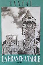 GASTRONOMIE TOURISME FOLKLORE REVUE LA FRANCE A TABLE de 1969 N° 137 LE CANTAL