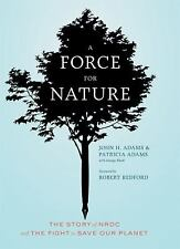 A Force for Nature: The Story of NRDC and Its Fight to Save Our Planet-ExLibrary
