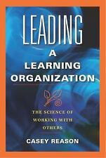 Leading in a Learning Organization: The Science of Working with Others