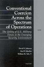 Conventional Coercion Across the Spectrum of Operations: The Utility of U.S. Mil
