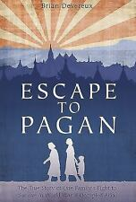 Escape to Pagan : The True Story of One Family's Fight to Survive in World...