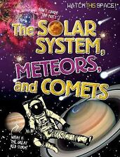 Watch This Space!: The Solar System, Meteors, and Comets by Clive Gifford...