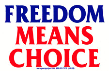Freedom Means Choice - Pro-Choice Bumper Sticker / Decal
