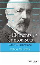 The Elements of Cantor Sets: with Applications by Robert W. Vallin.