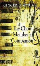 The Choir Member's Companion by Ginger G. Wyrick (1998, Paperback)