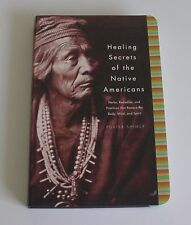 Healing Secrets Of The Native Americans Herbs, Remedies, Practices  AS NEW