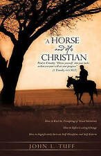 A Horse and His Christian by Tuff, John L. -Hcover