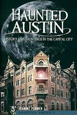 Haunted Austin Texas History Hauntings in Capital City Mount Bonnell Westlake &