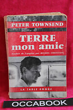 Terre mon amie - Peter Towsend - 1959