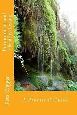Economical and Healthy Living : A Practical Guide by Peta Trigger (2014,...