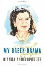 My Greek Drama : One Woman's Olympic Effort to Bring Glory to Her Country by Gia