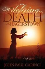 Defying Death in Hagerstown by John Paul Carinci SIGNED & SHIPPED BY AUTHOR!!!!!