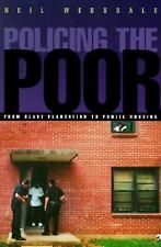 Policing the Poor: From Slave Plantation to Public Housing (Northeastern Series