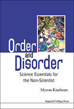 Order and Disorder: Science Essentials for the Non-Scientist, Myron Kaufman, Ver