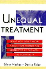 Unequal Treatment: What You Don't Know About How Women Are Mistreated by the Med