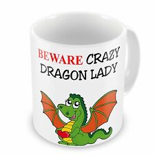 Beware Crazy Dragon Lady Funny Novelty Gift Mug