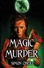 Magic Is Murder by by Oneill, Simon -Paperback