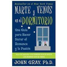 Marte y Venus en el dormitorio: Una guia para hacer durar el romance y la pasion