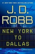 New York to Dallas by J. D. Robb / Nora Roberts HARDCOVER Eve Dallas 34