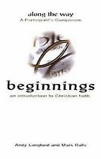 Beginnings   An Introduction to Christian Faith - Along the Way A Participant's
