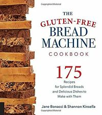 The Gluten-Free Bread Machine Cookbook: 175 Recipes for Splendid Breads and