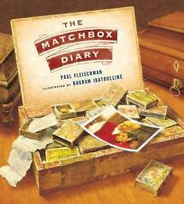 The Matchbox Diary by Paul Fleischman Hardback, 2013 Brand New 9780763646011